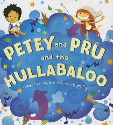 Petey and Pru and the Hullabaloo By Paquette, Ammi-Joan/ Ang, Joy (ILT)